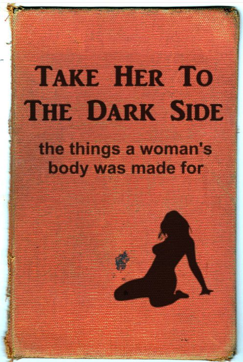 Take her to the dark side...: Sexy, Book Title,  Dust Jackets, Stuff, Dark Side, Book Covers,  Dust Covers, Book Jackets,  Dust Wrappers