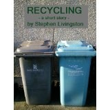 Recycling (a short story) (Kindle Edition)By Stephen Livingston