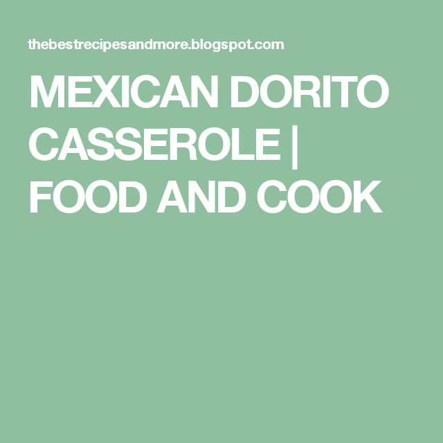 MEXICAN DORITO CASSEROLE | FOOD AND COOK
