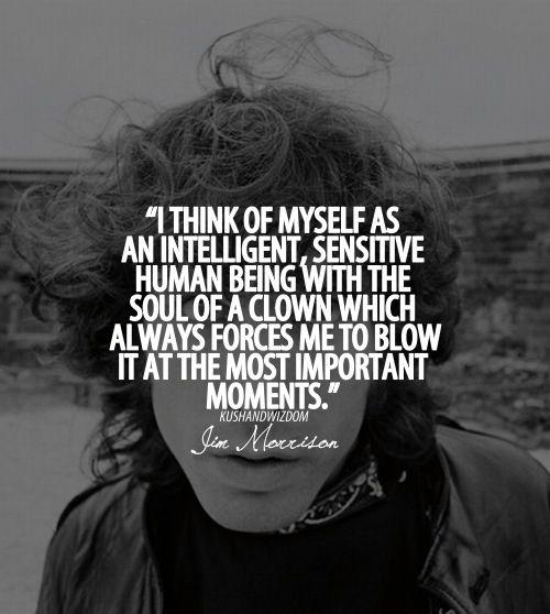 --Jim Morrison