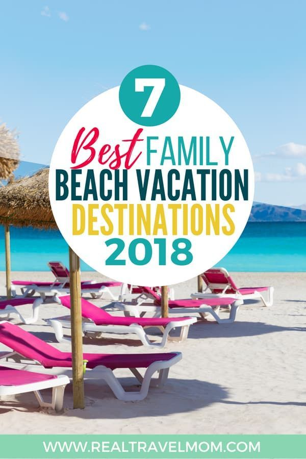 Read About The 7 Best Beach Vacation Destinations For Families With Kids Usa Florida Islands Europe Costa Rica California Familytravel