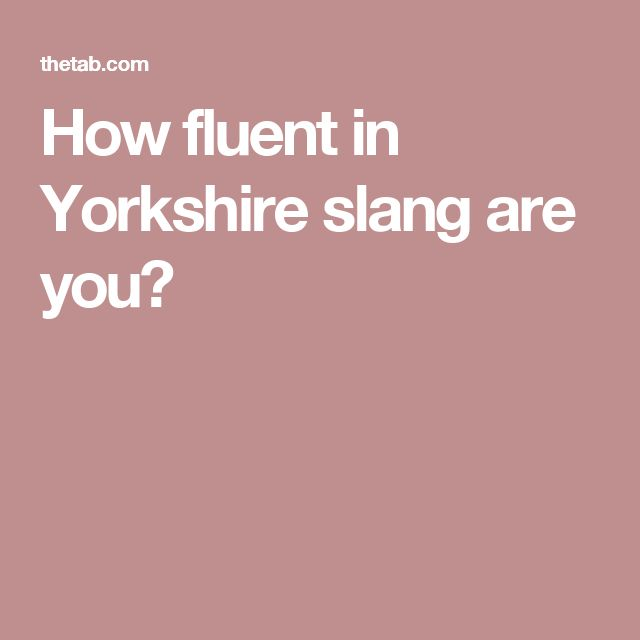 How fluent in Yorkshire slang are you?