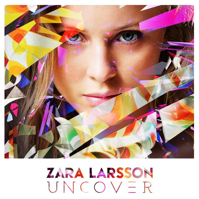 Uncover By Zara Larsson, found on Endorfyn.