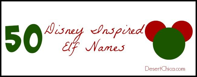 50+Disney+Inspired+Elf+Names+via+@DesertChica