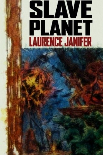 Slave Planet, by Laurence M. Janifer (Trade Paperback)