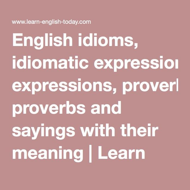 English idioms, idiomatic expressions, proverbs and sayings with their meaning | Learn English Today