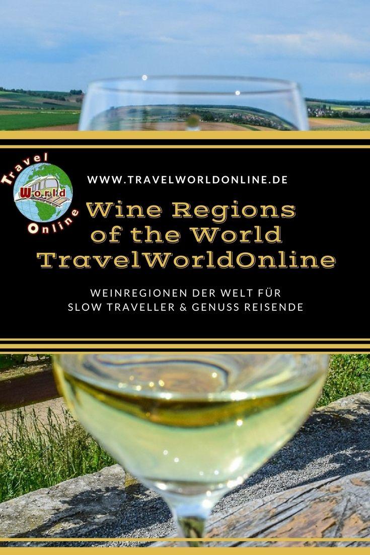 Weinregionen der Welt, ihre Attraktionen und Reiseziele für Slow Traveller und Genuss Reisende