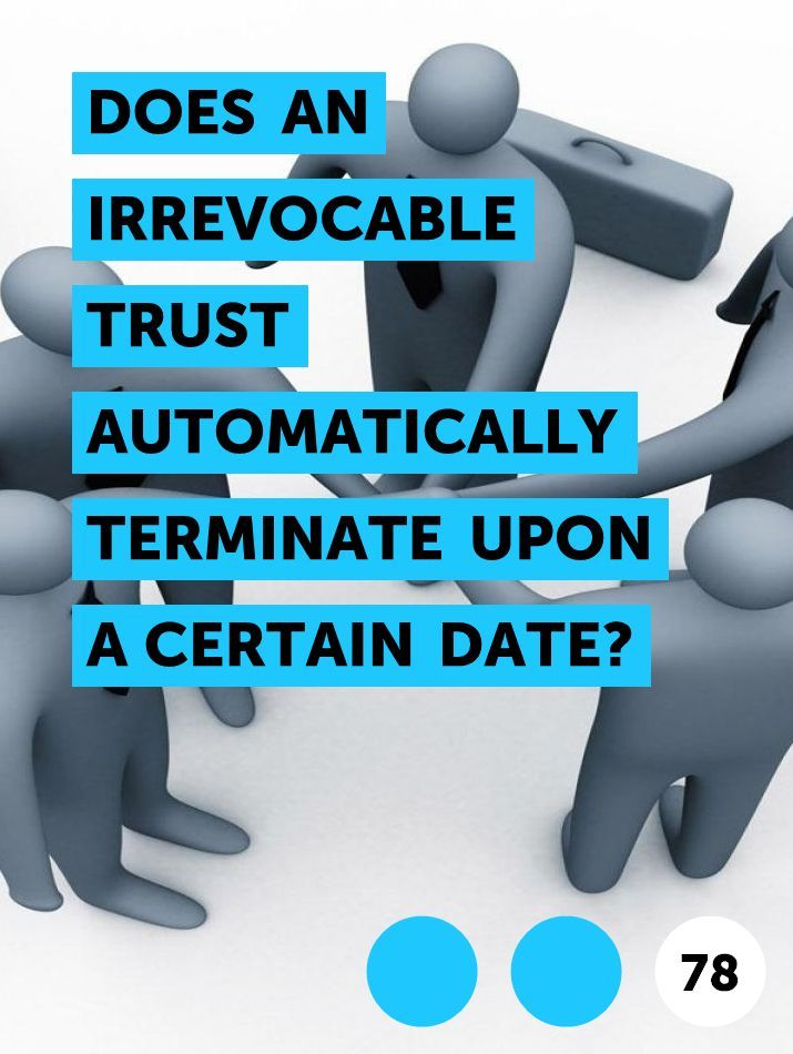 How To Get Money Out Of An Irrevocable Trust