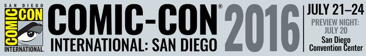 SDCC 2016 Creative Professional Registration Info Now Available -- Complimentary & Paid Guests Must Have Member IDs/Guest Badges Obtained Through Epic Online Sale