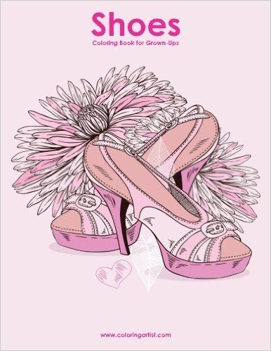 Shoes Coloring Book for Grown-Ups 1 (Volume 1) Paperback – Large Print, May 9, 2016 by Nick Snels (Author)