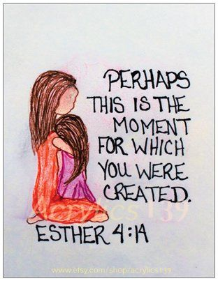 """""""Perhaps this is the moment for which you were created."""" Esther 4:14 (Scripture doodle of encouragement)"""