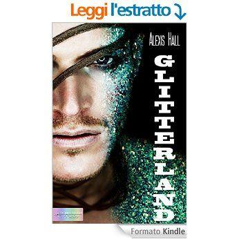 Glitterland (Edizione italiana) eBook: Alexis Hall, Chiara Messina: Amazon.it: Kindle Store