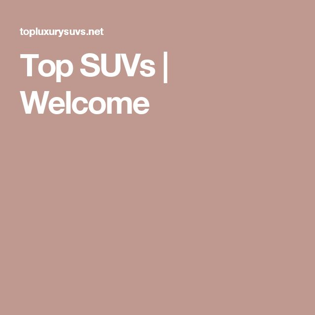 Top SUVs | Welcome