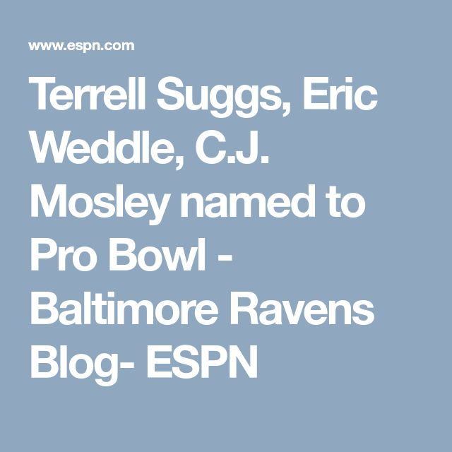 Terrell Suggs, Eric Weddle, C.J. Mosley named to Pro Bowl - Baltimore Ravens Blog- ESPN