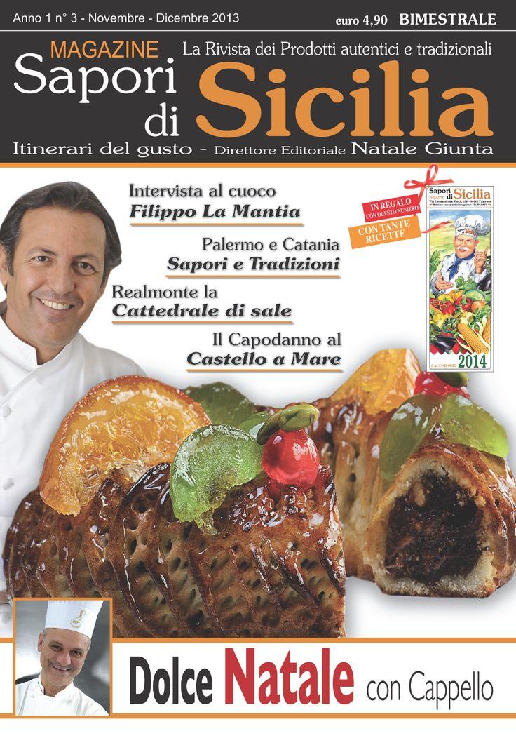 Copertina dell'ultimo numero del 2013 del nostro magazine, mese Novembre-Dicembre. Il famoso chef Filippo La Mantia in copertina. #saporidisiciliamagazine #rivista #magazine #sicilia #sicily #cucina #cucinasiciliana #sicilianfood #foodandbeverage