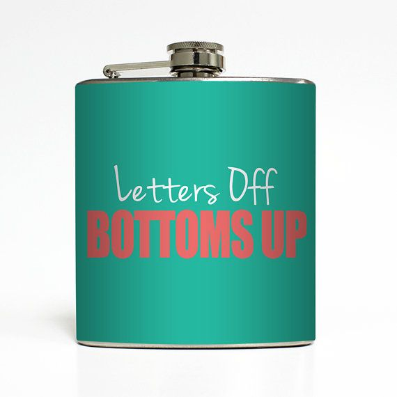 Hey, I found this really awesome Etsy listing at http://www.etsy.com/listing/168492241/letters-off-bottoms-up-whiskey-flask