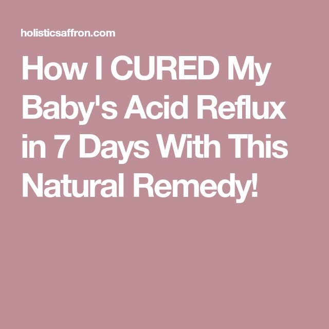 How I CURED My Baby's Acid Reflux in 7 Days With This Natural Remedy!