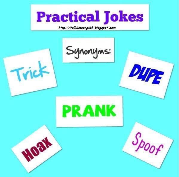 practical jokes synonyms english synonym