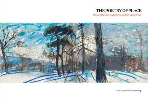 The Poetry of Place: The Upper Clyde through Duncan Shanks's sketchbooks: Amazon.co.uk: Anne Dulau: 9781910449141: Books