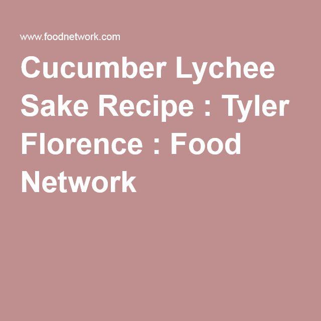 Cucumber Lychee Sake Recipe:  http://www.foodnetwork.com/recipes/tyler-florence/cucumber-lychee-sake-recipe.html