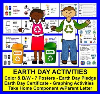 Earth Day Activities:  7 Posters, Earth Day Pledge, Earth Day Graphing Activity (for in school or at home), Earth Day Certificate and Parent Letter NEWLY REVISED to include Black and White Earth Day Versions as well as Full Color Earth Day versions for students to color.