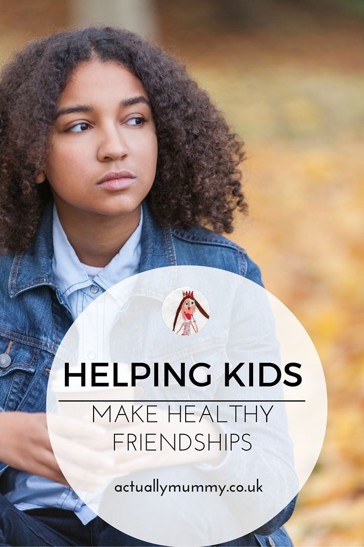 Helping Kids to Make Healthy Friendships - Actually Mummy...