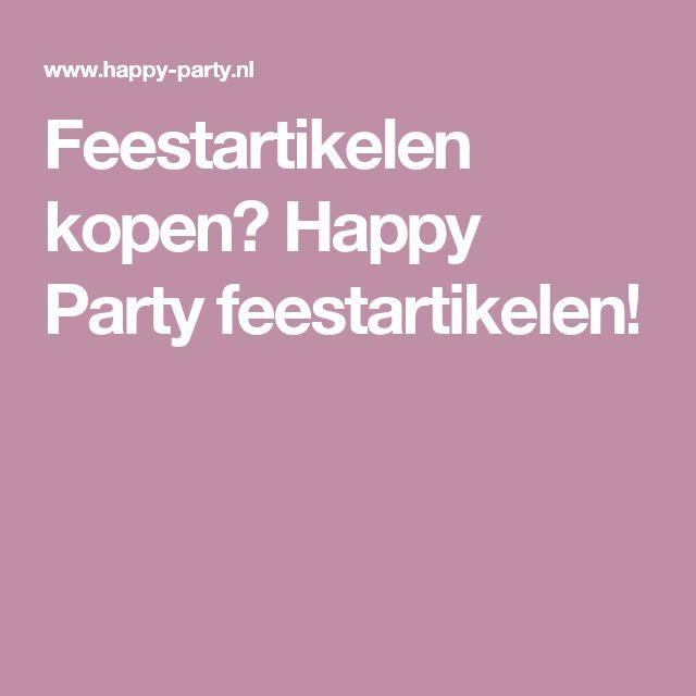 Feestartikelen kopen? Happy Party feestartikelen!