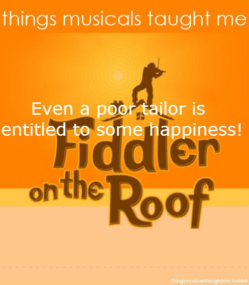 Things Musicals Taught Me: Fiddler On The Roof: Even A Poor Tailor Is  Entitled