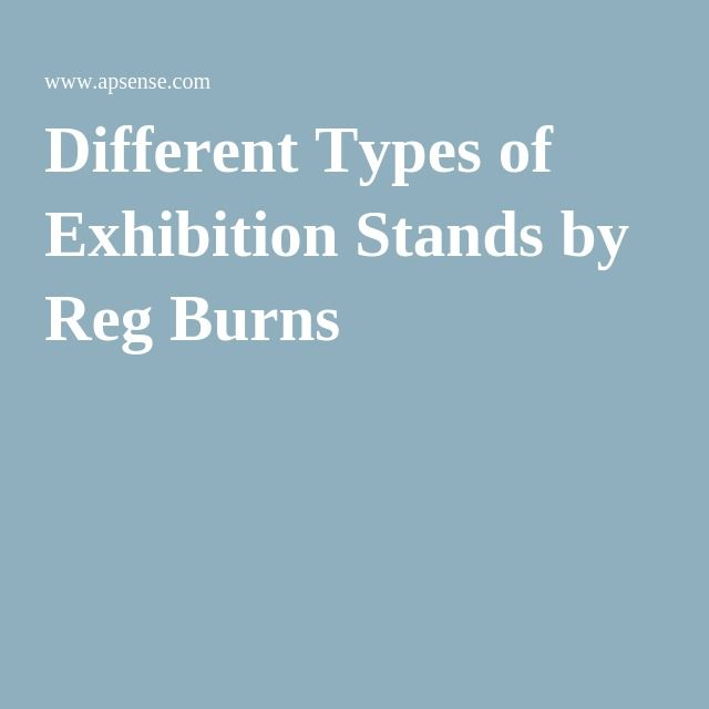 Different Types of Exhibition Stands by Reg Burns