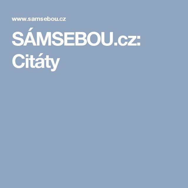 SÁMSEBOU.cz: Citáty