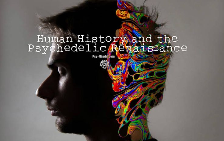 Human History and the Psychedelic Renaissance - @psyminds17