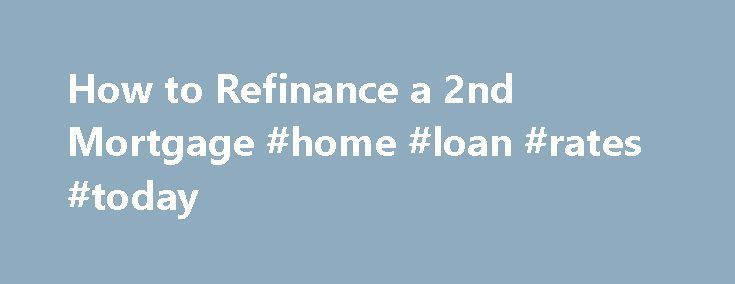 How to Refinance a 2nd Mortgage #home #loan #rates #today http://mortgage.remmont.com/how-to-refinance-a-2nd-mortgage-home-loan-rates-today/  #refinance second mortgage # How to Refinance a 2nd Mortgage Crestline Funding helps borrowers who want to refinance a 2nd mortgage by offering industry-leading mortgage rates. Crestline Funding is a direct lender that creates its own lending and loan approval criteria and tailors loans specific to each borrower's individual needs. Crestline Funding's…