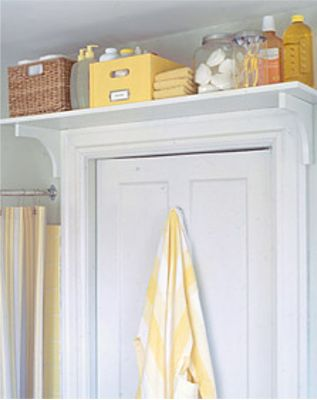 14. Install a shelf above the door for extra bathroom storage. This would also be great in the garage, bedroom, or even storing items in a toddlers room that you need to be out of your child's reach.- diy home sweet home: 50 Insanely Clever Organizing Ideas
