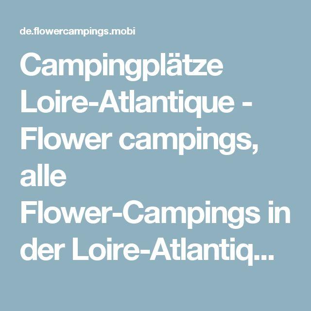 Campingplätze Loire-Atlantique - Flower campings, alle Flower-Campings in der Loire-Atlantique frankreich