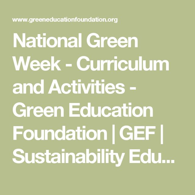 National Green Week - Curriculum and Activities - Green Education Foundation | GEF | Sustainability Education