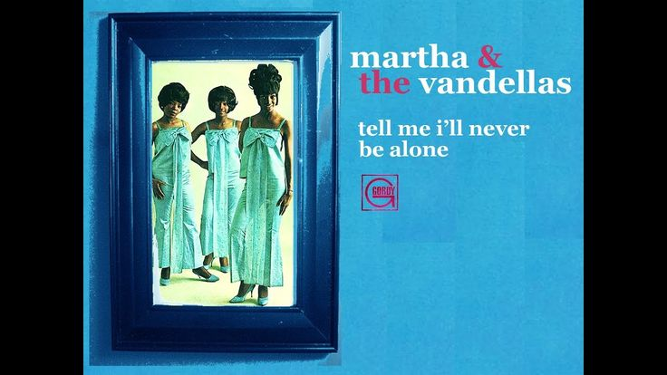 Martha And The Vandellas Watchout!  Tell Me I'll Never Be Alone (mono vi...