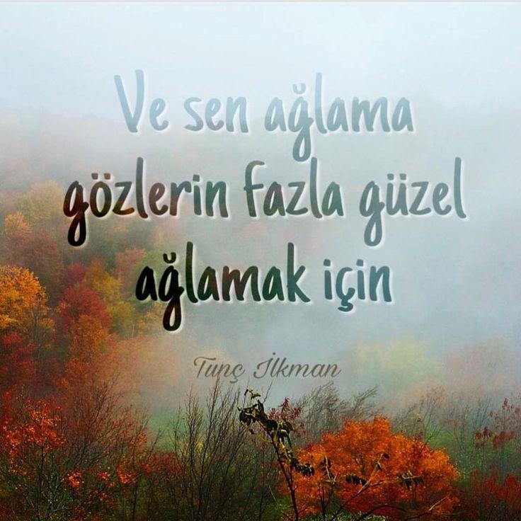 Ve sen ağlama, gözlerin fazla güzel ağlamak için.   - Tunç İlkman  (Kaynak: Instagram - tuncilkman)  #sözler #anlamlısözler #güzelsözler #manalısözler #özlüsözler #alıntı #alıntılar #alıntıdır #alıntısözler #şiir #edebiyat