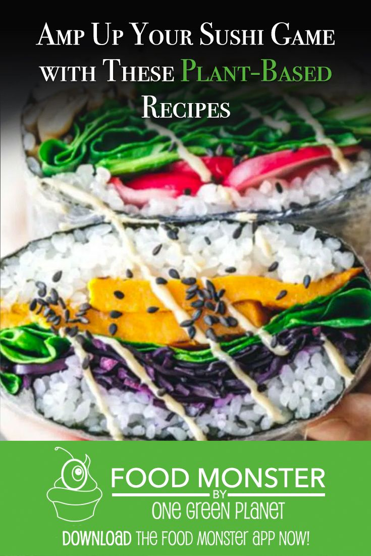 Amp up Your Sushi Game With These Plant-Based Recipes!