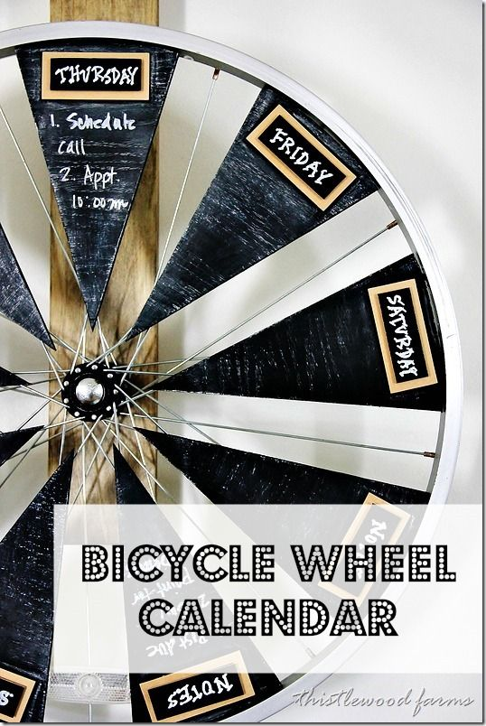 Great upcycle project.  Turn a bicycle wheel into a chalkbaord weekly calendar that spins.  thistleowoodfarms.com
