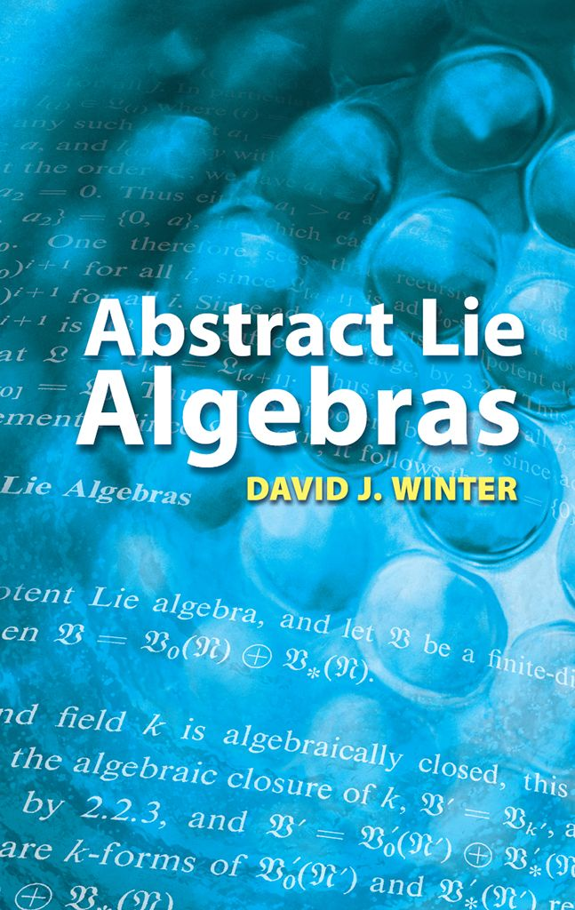 Solid but concise, this account of Lie algebra emphasizes the theory's simplicity and offers new approaches to major theorems.