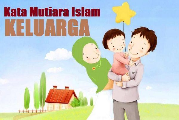 Kumpulan Kata Mutiara Islam Tentang Keluarga Dan Kehidupan