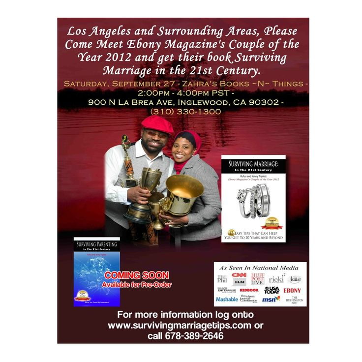 Los Angeles and Surrounding Areas, Please Come Meet Ebony Magazine's Couple of the Year 2012 and acquire an autographed copy of Surviving Marriage in the 21st Century. ONE DAY ONLY, in sunny Los Angeles, California. A short talk will given to share ways on how you can ignite, innovate and inspire new life into your marriage. Also, find out a little bit more about their upcoming TV Show on the TLC Network.