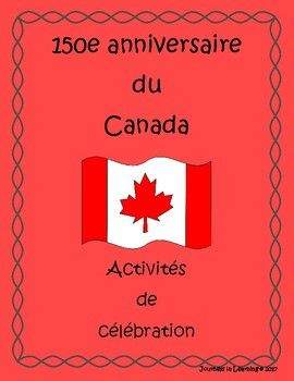 """Did you know that this year Canada is celebrating the 150th anniversary of the Canadian Confederation (July 1, 1867) ?Join in with the birthday celebrations with your students!Included in this resource is:-a list of the official symbols of Canada-a mini-project of the official symbols of Canada-""""Canada"""" acrostic template-a Canada word make sheet-creative activities, such as creating a logo, commemorative coin, and new Canadian flag-math sheet, """"What adds up to 150?""""-describing Canada sheet…"""