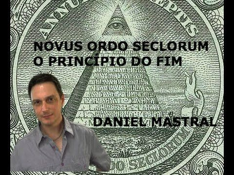 "(6) Daniel Mastral - ""Novus Ordo Seclorum, o Princípio do Fim"" - YouTube"