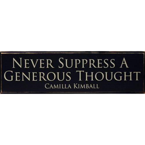 Never suppress a generous thought: Awkward Moments, Good Ideas, Inspiration, Love It, Great Ideas, Generous Thoughts, Presen