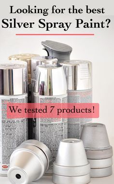 Best spray paint review. She tested 7 silver spray paints to find the best comparison