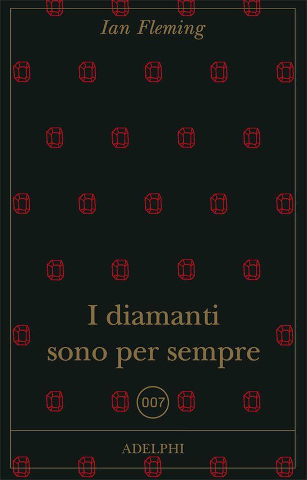 I diamanti sono per sempre | Ian Fleming - Adelphi Edizioni