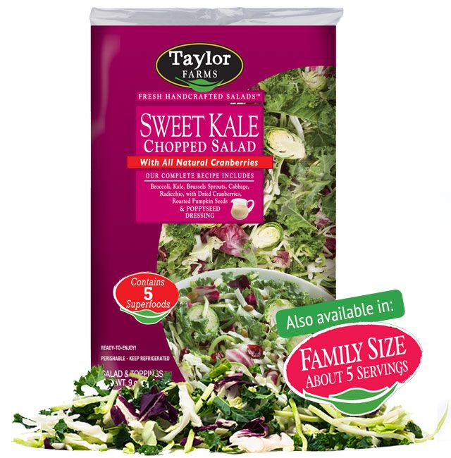 Satisfy your sweet tooth with Taylor Farms Sweet Kale Chopped Salad. Broccoli, Brussels sprouts, cabbage, kale and chicory, topped with all natural, dried cranberries, roasted pumpkin seeds, and poppyseed dressing. Go ahead, indulge! Flake some just-grilled salmon over it! Yum!