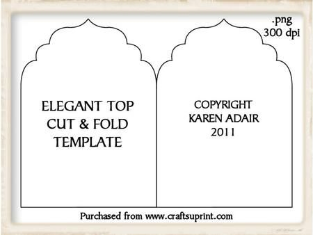 Elegant Top Cut and Fold Card Template on Craftsuprint designed by Karen Adair - This is an elegant scallop topped cut and fold card template. It is in .png resizable format, and is a large 1176 x 1664 pixels. This will make an A5 sized card design. It is CU4CU friendly, so can be used to create design sheets for sale, for example ones you create to sell here on CUP. If you like this, check out my other designs, just click on my name. - Now available for download!