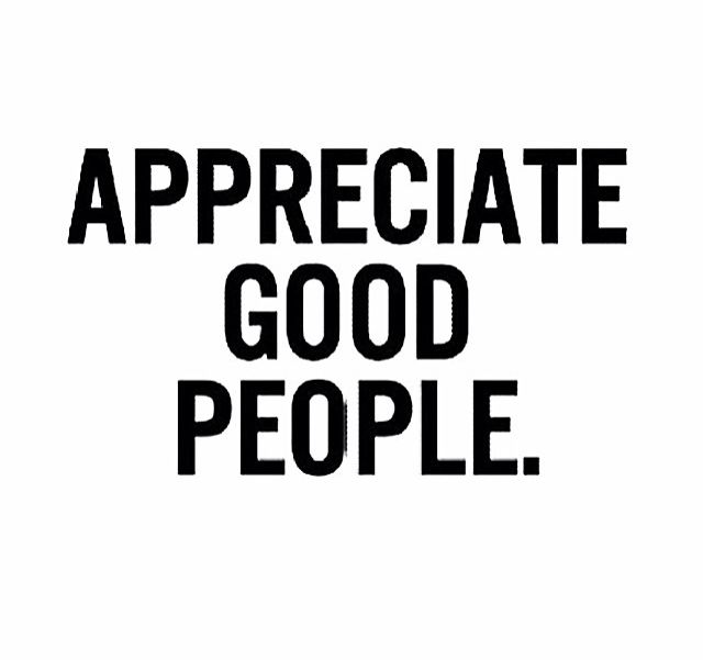 Appreciate good people. We are rare these days.
